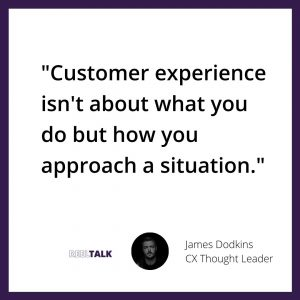 James Dodkins quote what's customer experience