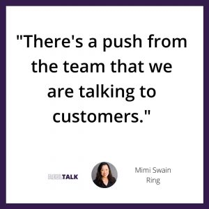 """""""There's a push from the team that we are talking to customers."""""""