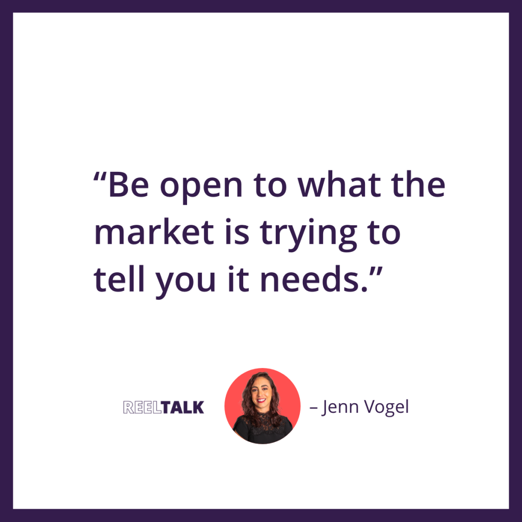 Be open to what the market is trying to tell you